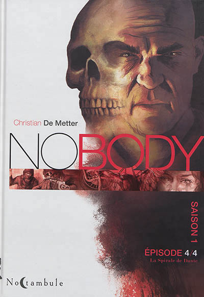 NO BODY SAISON 1 EPISODE 4 - LA SPIRALE DE DANTE DE  METTER CHRISTIAN Soleil Productions